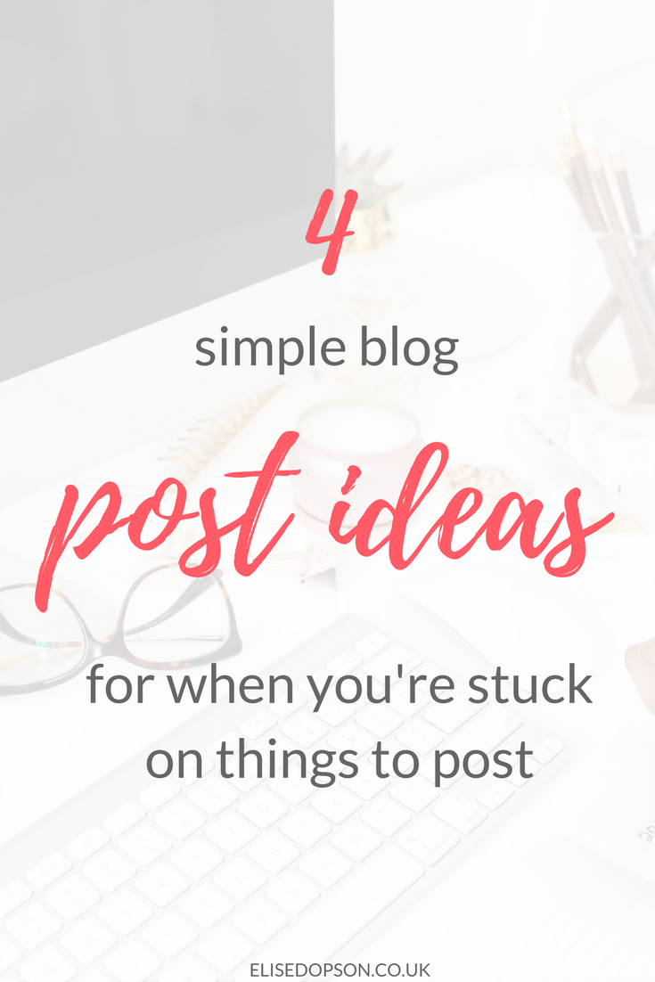 Four Easy (Yet Effective) Blog Post Ideas for Your Business