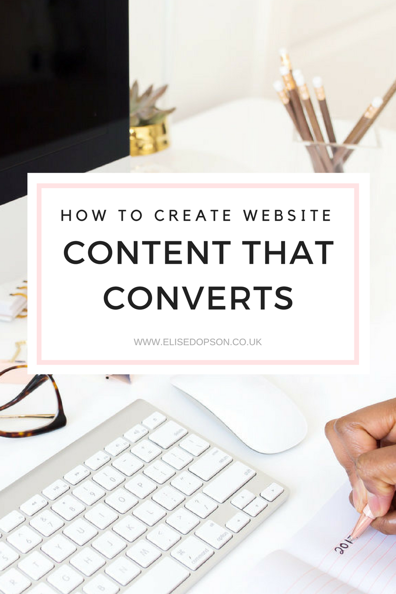 How to create website content that converts | www.elisedopson.co.uk