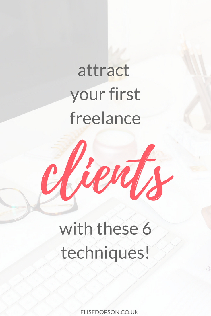How to Attract Your First Freelance Clients | elisedopson.co.uk