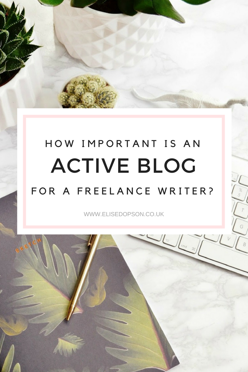 How important is an active blog for a freelance writer? | elisedopson.co.uk
